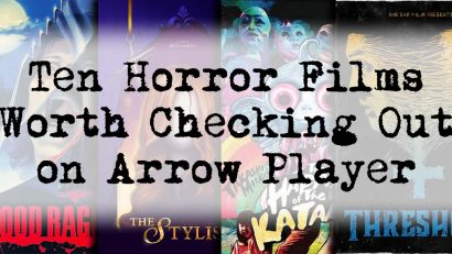 Spooky Sarah rounds up 10 picks for horror fans, including The Stylist and Threshold, on Arrow Video's streaming platform Arrow Player.